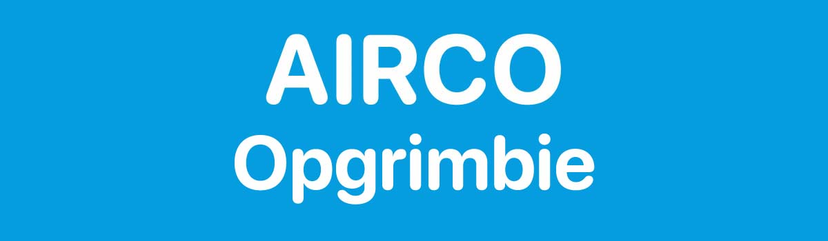 Airco in Opgrimbie