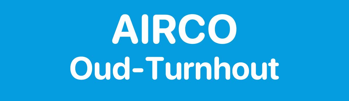 Airco in Oud-Turnhout