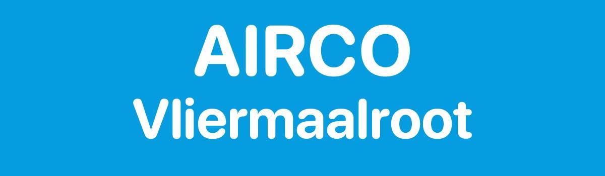 Airco in Vliermaalroot