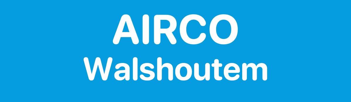 Airco in Walshoutem