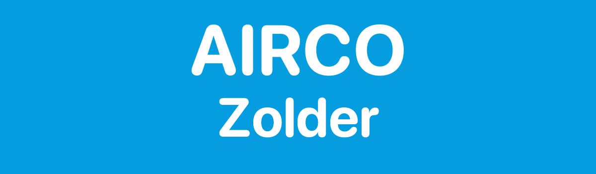 Airco in Zolder